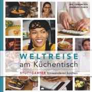 Buchtipp: Weltreise am Küchentisch - Stuttgarter Einwanderer kochen