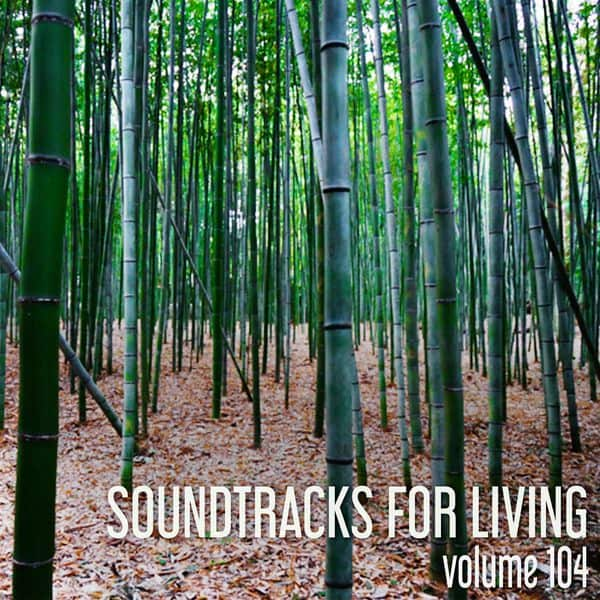 Soundtracks for Living - Volume 104 (Mixtape)