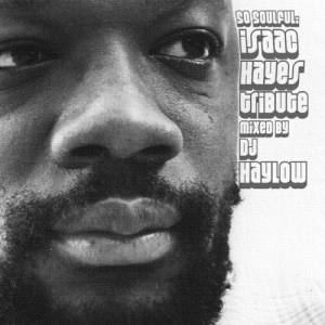 Das Sonntags-Mixtape: SO SOULFUL • Isaac Hayes Tribute • mixed by DJ Haylow • free download