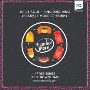 De La Soul - Ring Ring Ring 📞(Frankee More Re-Funk)📞free download
