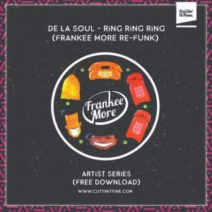 De La Soul - Ring Ring Ring 📞(Frankee More Re-Funk)📞free download