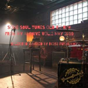 Some Soul Tunes Old & New From My Archive Vol.2 May 2019• selected & mixed by Nobu Furukawa • free download