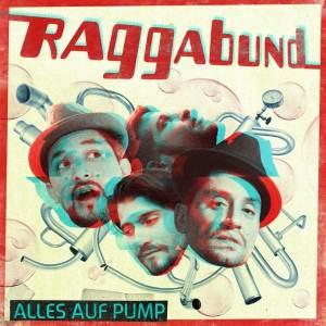 Happy Releaseday: Raggabund – Alles auf Pump - ein Statement in Albumlänge ... • 2 Videos + album-stream + Tourdaten