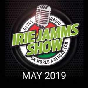 Irie Jamms Show May 2019 • free podcast
