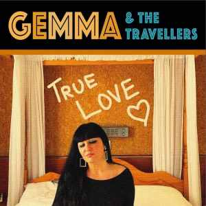GEMMA & THE TRAVELLERS - TRUE LOVE (official Video)