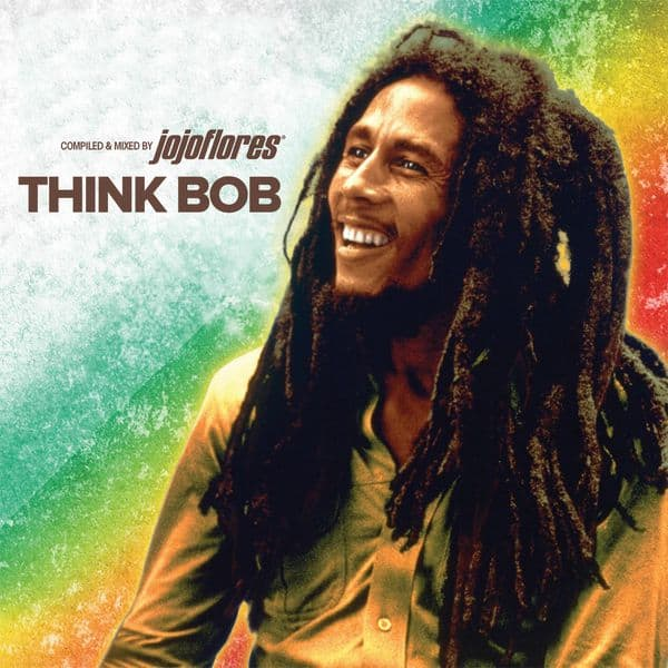 THINK BOB MARLEY Pt. 1 compiled and mixed by jojoflores