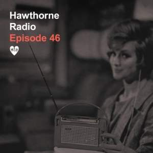 Hawthorne Radio Episode 46 • includes a brand new Mayer Hawthorne song!