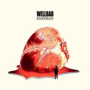 WellBad veröffentlichen mit HEARTBEAST den Soundtrack zum Film, der niemals gedreht wurde • 3 Videos + Album-Stream + Tourdaten