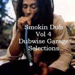 SMOKIN DUB TRACKS VOL 4 – DUBWISE GARAGE SELECTIONS feat. Kruder & Dorfmeister, Dr Dre, Gary Clail, Tosca