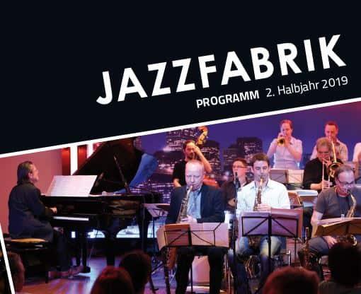save the dates! • Das JAZZFABRIK Programm 2. Halbjahr 2019