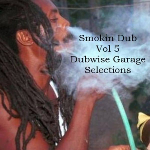 SMOKIN DUB TRACKS VOL 5 – DUBWISE GARAGE SELECTIONS feat. Long Beach Dub Allstars, Dubious Visions, Thievery Corporation, Barington Levy