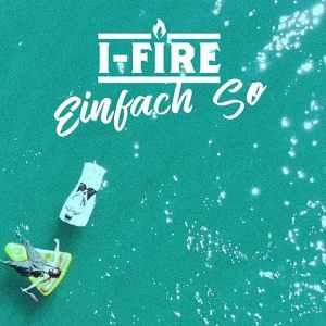 Videopremiere: I-FIRE - Einfach So