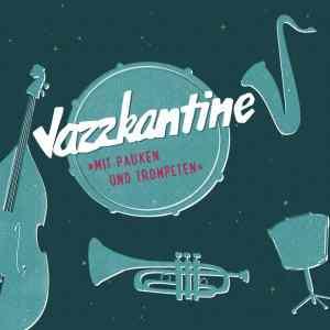 Mit Pauken und Trompeten - Jazzkantine feiert 25jähriges Jubiläum mit neuem Album und Tour • Video + Albumplayer + Album-Stream