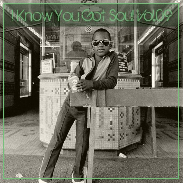 I Know You Got Soul Vol.09