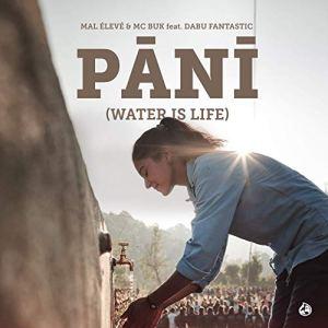PANI (Water is Life) - Mal Élevé macht für Viva con Aqua gemeinsame Sache mit Dabu Fantastic (Video + Lyrics)