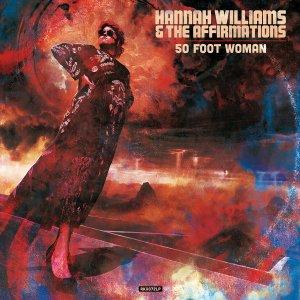 Hannah Williams & The Affirmations - 50 Foot Woman • full Album-Stream + Video