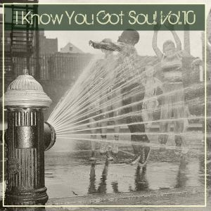 I Know You Got Soul Vol.10