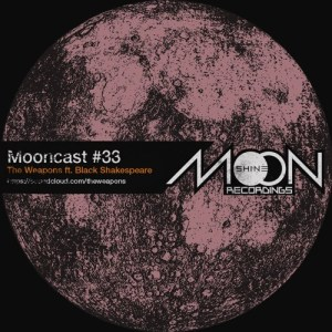 Mooncast #33 - The Weapons ft. Black Shakespeare