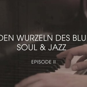PHIL SIEMERS – ZU DEN WURZELN DES BLUES, SOUL & JAZZ (EPISODE II) [VIDEO]