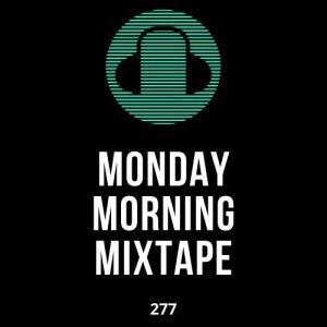Monday Morning Mixtape 277