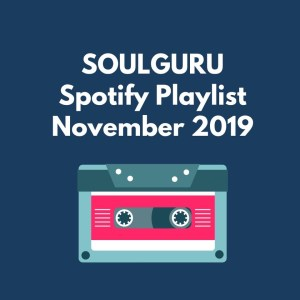 Die SOULGURU Spotify Playlist November 2019 ist da!