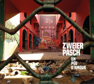 Happy Releaseday: Zweierpasch - Un Peu d'Amour • Album-Stream + 2 Videos