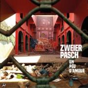 Happy Releaseday: Zweierpasch - Un Peu d'Amour • Album-Stream + 2 Videos