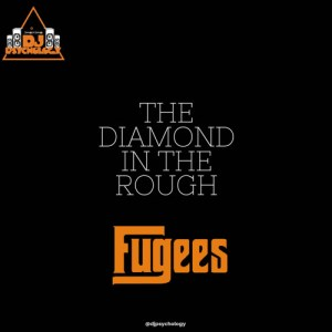 The Diamond In The Rough: The Fugees Session