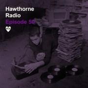 Hawthorne Radio Episode 50