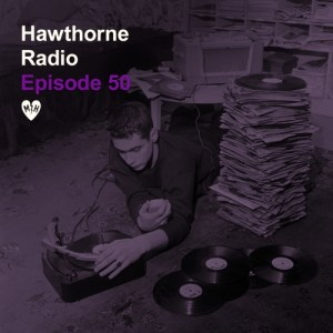 Hawthorne Radio Episode 50