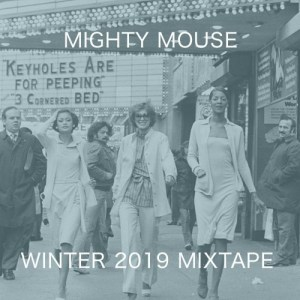 Mighty Mouse - Winter 2019 Mixtape- free download