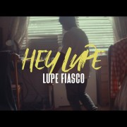 Lupe Fiasco - Hey Lupe (Video)