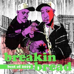 Breakin Bread  - BEST OF 2019 Mix