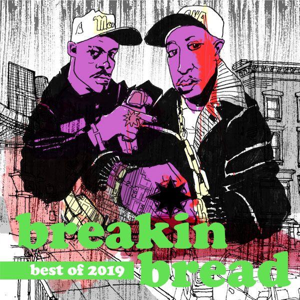 Breakin Bread  - BEST OF 2019 Mix