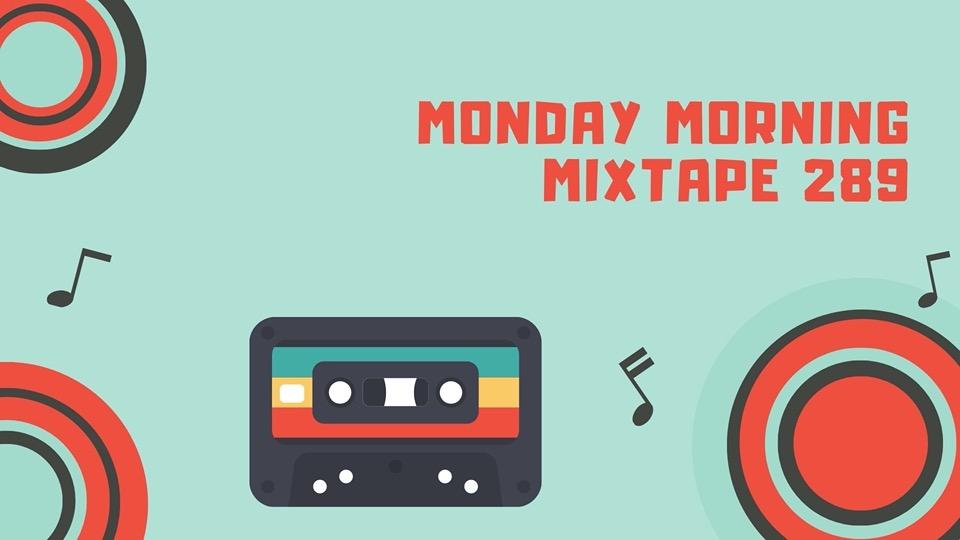 Monday Morning Mixtape 289 - SOULGURU