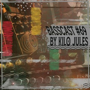 BASSCAST #69 by Kilo Jules
