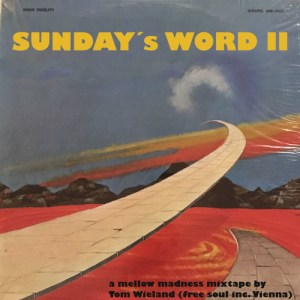 SUNDAY´s WORD II • a mellow madness mixtape by Tom Wieland