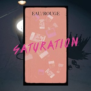 EAU ROUGE – Saturation (official Video)