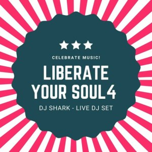 Liberate Your Soul 4 – DJ Shark – Live DJ Set