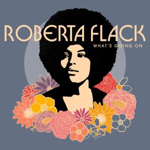 Tipp: Unveröffentlichte Coverversion des Marvin Gaye Klassikers 'What's Going On' von Roberta Flack aufgetaucht! (Audio-Video)