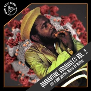 Quarantime Coronicles Vol. 2 (Rub A Dub Special Reggae Mixtape by Mihaal)