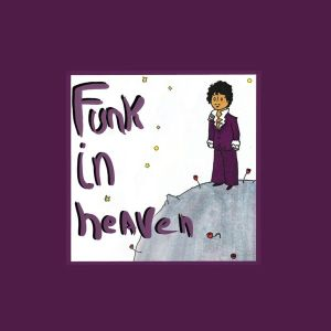 FUNK IN HEAVEN – a mash-up tribute mix to PRINCE