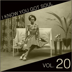 I Know You Got Soul Vol.20