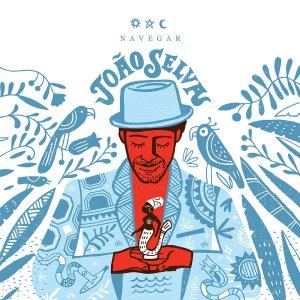 """João Selvas zweites Soloalbum """"Navegar"""" ist ein wahres Loblied auf die Creole-Kultur und den Tropicalismo"""