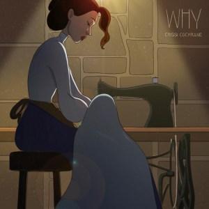 Videopremiere: Crissi Cochrane – WHY