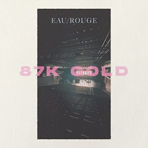 EAU ROUGE – 87k Gold (live at Theaterhaus Session) [Video]