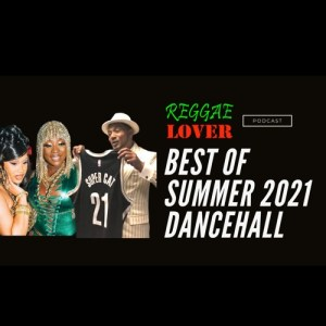 Reggae Lover • Best of New Summer and Fall 2021 Mix