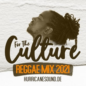For The Culture Reggae Mix 2021
