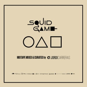 SQUID GAME MIXTAPE – Mixed & Curated by Jordi Carreras