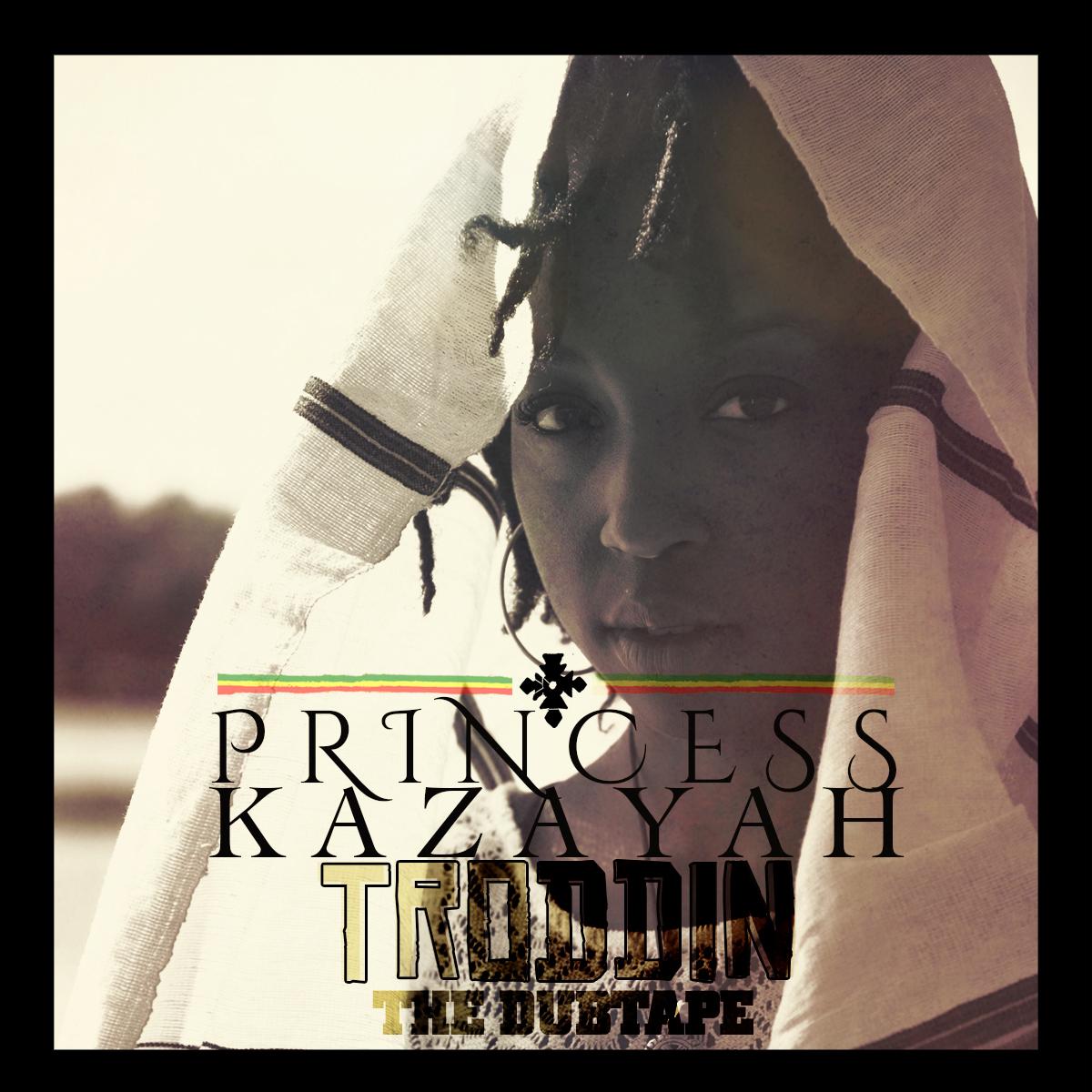 ARTWORK FRONT_Princess Kazayah_Troddin_The DubTape_2014